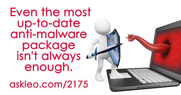 I Run Anti-virus Software  Why Do I Still Sometimes Get
