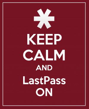 Keep Calm and LastPass On