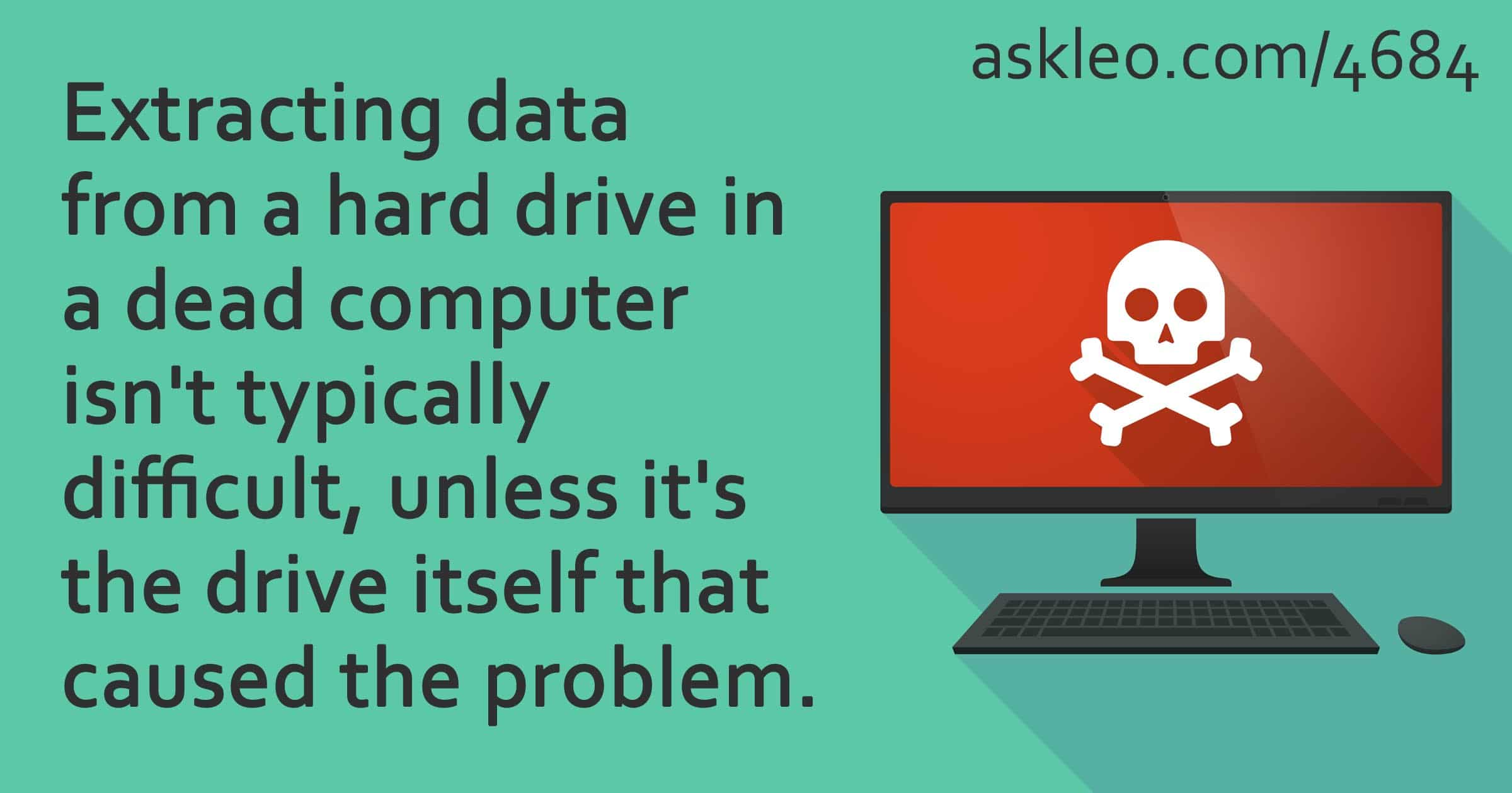 How Do I Get Data Off of the Hard Drive in a Dead Computer