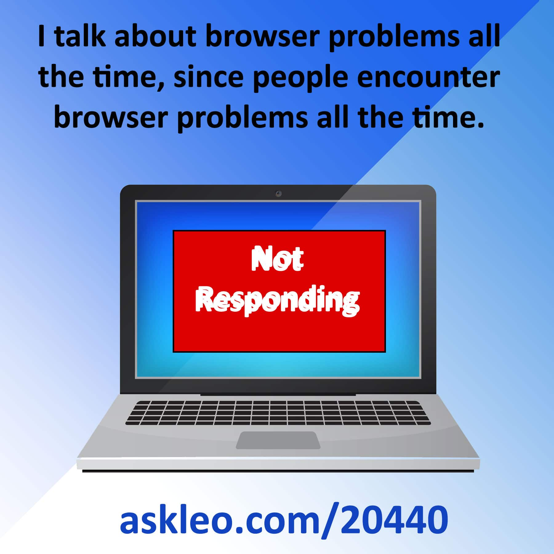 Dealing with Browser Problems - Ask Leo!