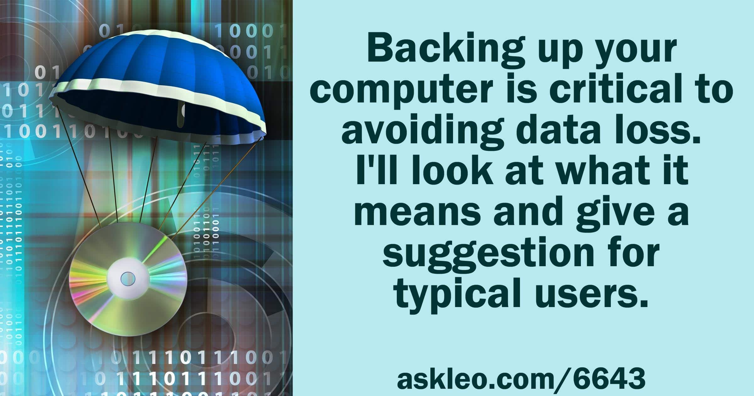 327cc7550b6 How Do I Back Up My Computer? - Ask Leo!