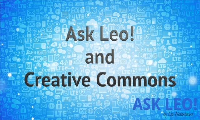Ask Leo! and Creative Commons