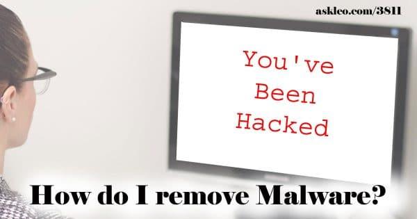 How Do I Remove Malware? - Ask Leo!