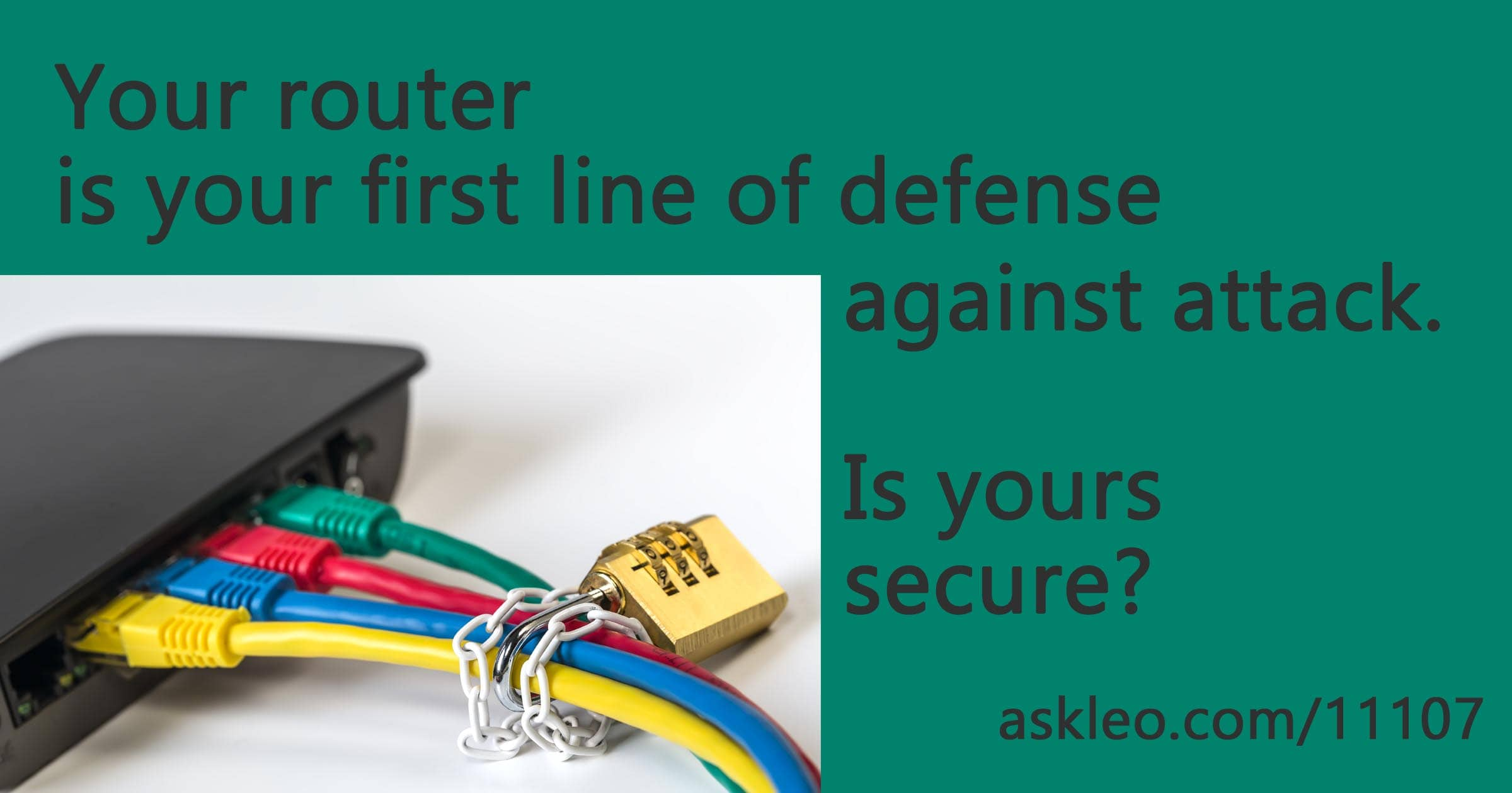 7 Steps to a Secure Router - Ask Leo!