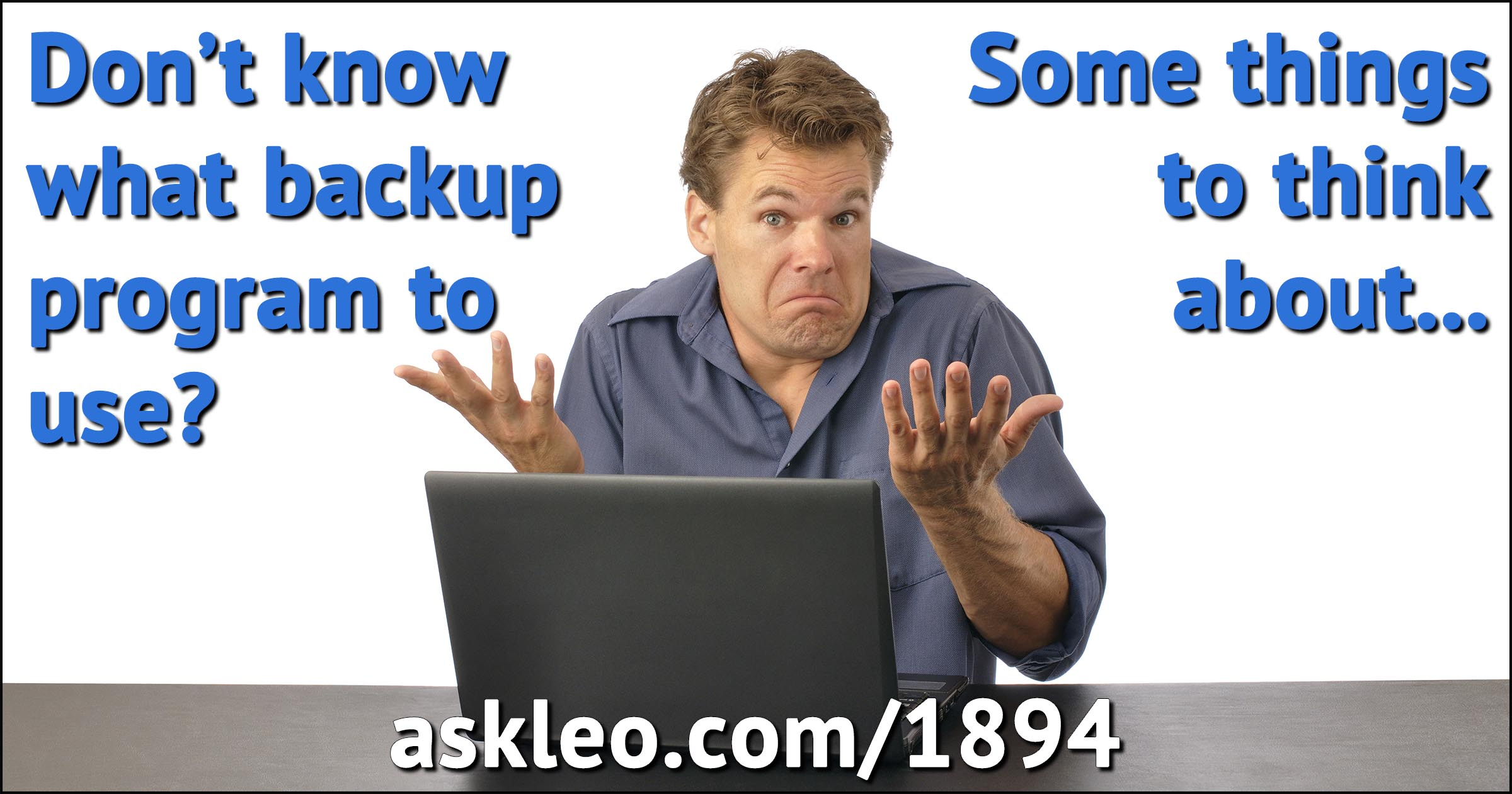 What Backup Program Should I Use? - Ask Leo!