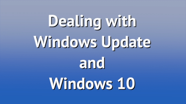Dealing with Windows Update and Windows 10 - Ask Leo!