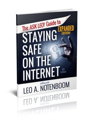 The Ask Leo! Guide to Staying Safe on the Internet - Expanded Edition