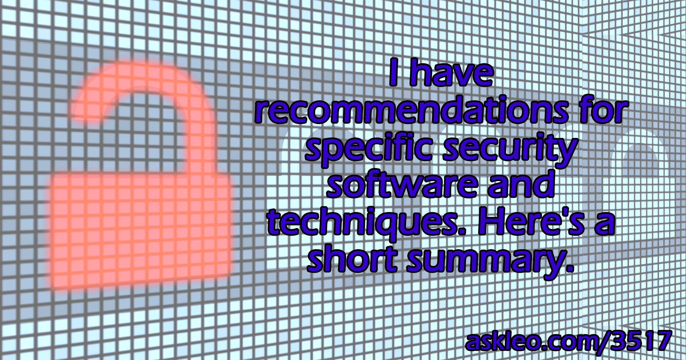 What Security Software Do You Recommend? - Ask Leo!