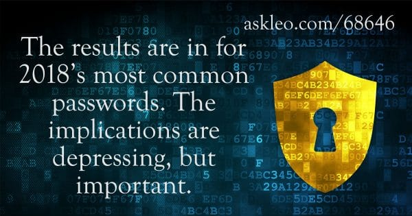 Crank Your Password Strength Up to 11! - Ask Leo!
